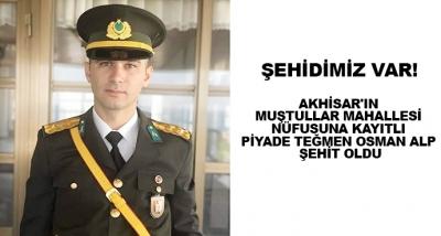 Akhisar'ın Muştullar Mahallesi Nüfusuna Kayıtlı Piyade Teğmen Osman Alp Şehit Oldu