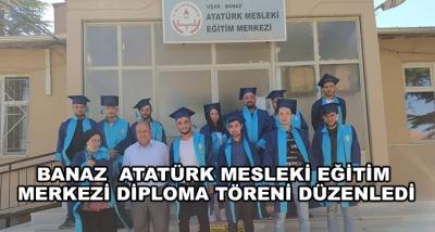 Banaz  Atatürk Mesleki Eğitim Merkezi Diploma Töreni Düzenledi