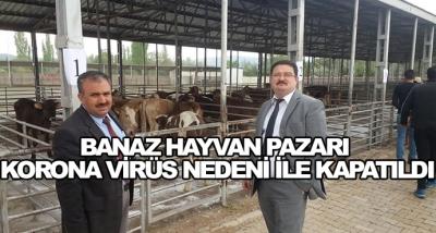 Banaz Hayvan Pazarı Korona Virüs Nedeni İle Kapatıldı