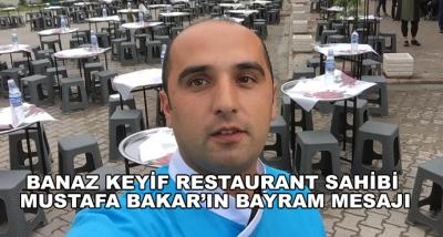 Banaz Keyif Restaurant Sahibi Mustafa Bakar'ın Bayram Mesajı