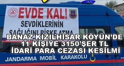 Banaz Kızılhisar Köyün'de 11 Kişiye 3150'şer Tl İdari Para Cezası Kesilmi