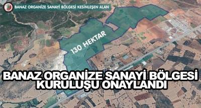 Banaz Organize Sanayi Bölgesi Kuruluşu Onaylandı