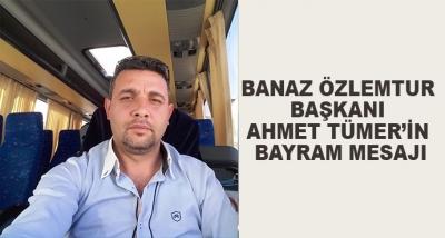 Banaz Özlemtur Başkanı Ahmet Tümer'in Bayram Mesajı