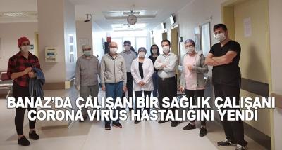 Banaz'da Çalışan Bir Sağlık Çalışanı Corona Virüs Hastalığını Yendi