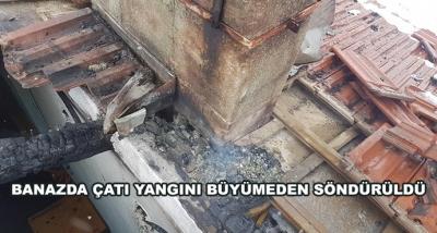 Banazda Çatı Yangını Büyümeden Söndürüldü
