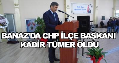 Banaz'da Chp İlçe Başkanı Kadir Tümer Oldu