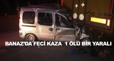 Banaz'da Feci Kaza  1 Ölü Bir Yaralı