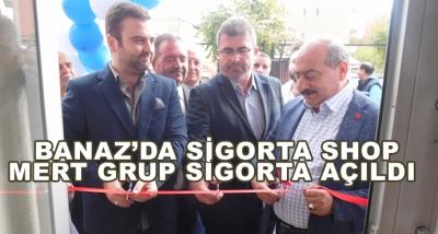 Banaz'da Sigorta Shop-Mert Grup Sigorta Açıldı