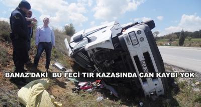 Banaz'daki  Bu Feci Tır Kazasında Can Kaybı Yok