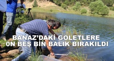 Banaz'daki Göletlere 0n Beş Bin Balık Bırakıldı