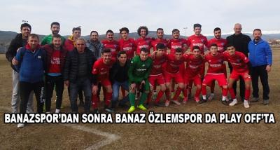 Banazspor'dan Sonra Banaz Özlemspor Da Play Off'ta