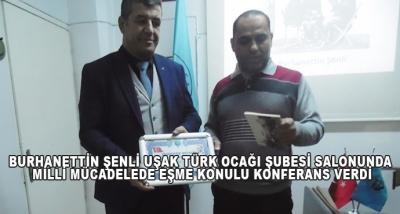 Burhanettin Şenli Uşak Türk Ocağı Şubesi Salonunda Milli Mücadelede Eşme Konulu Konferans Verdi