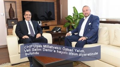 CHP Uşak Milletvekili Özkan Yalım, Vali Salim Demir'e hayırlı olsun ziyaretinde bulundu