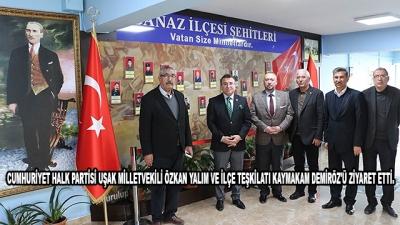 Cumhuriyet Halk Partisi Uşak Milletvekili Özkan Yalım Ve İlçe Teşkilatı Kaymakam Demiröz'ü Ziyaret Etti.