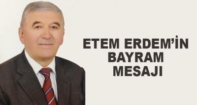 Etem Erdem'in Bayram Mesajı