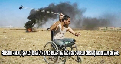 Filistin Halkı, İşgalci İsrail'in Saldırılarına Rağmen Onurlu Direnişine Devam Ediyor.