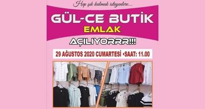 Gül-CE Butik, Emlak 29 Ağustos Cumartesi Günü Açılıyor