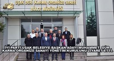 İyi Parti Uşak Belediye Başkan Adayı Muhammet  Gür Karma Organize Sanayi Yönetim Kurulunu Ziyaret Etti.
