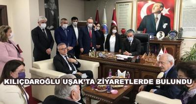 Kılıçdaroğlu Uşak'ta Ziyaretlerde Bulundu