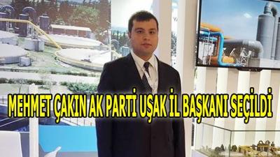 Mehmet ÇAKIN Ak Parti Uşak İl Başkanı Seçildi