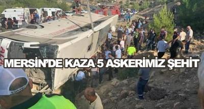 Mersin'de Kaza 5 Askerimiz Şehit