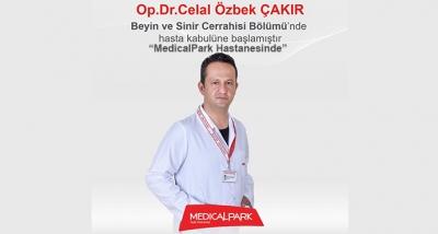 Op.Dr.Celal Özbek ÇAKIR MedicalPark Hastanesi Beyin Ve Sinir Cerrahisi Bölümü'nde Hasta Kabulüne Başlamıştır.