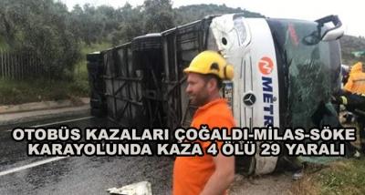 Otobüs Kazaları Çoğaldı-Milas-Söke Karayolunda Kaza 4 Ölü 29 Yaralı