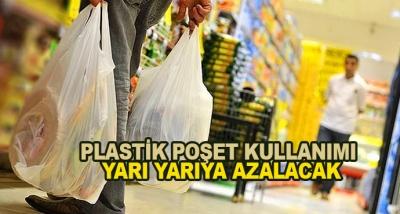 Plastik Poşet Kullanımı Yarı Yarıya Azalacak