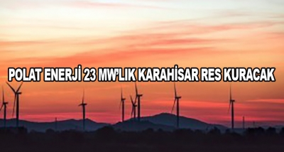 Polat Enerji 23 Mw'lık Karahisar Res Kuracak