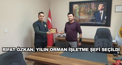 Rıfat Özkan, Yılın Orman İşletme Şefi Seçildi