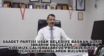 Saadet Partisi Uşak Belediye Başkan Adayı İbrahim Dağgezen, Sitemize Çalışmaları Ve Projeleriyle İlgili Açıklamalarda Bulundu