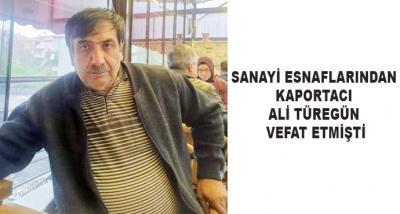 Sanayi Esnaflarından Kaportacı Ali Türegün Vefat Etmişti