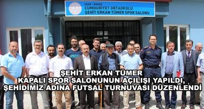 Şehit Erkan Tümer Kapalı Spor Salonunun Açılışı Yapıldı, Şehidimiz Adına Futsal Turnuvası Düzenlendi