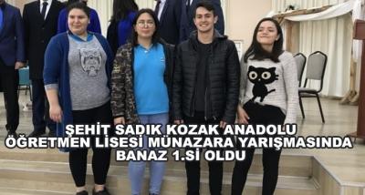 Şehit Sadık Kozak Anadolu Öğretmen Lisesi Münazara Yarışmasında Banaz 1.Si Oldu