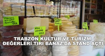 Trabzon Kültür Ve Turizm Değerleri Tırı Banaz'da Stand Açtı