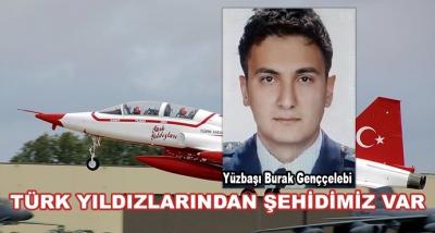 Türk Yıldızlarından Şehidimiz Var