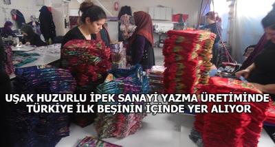Uşak Huzurlu İpek Sanayi Yazma Üretiminde Türkiye İlk Beşinin İçinde Yer Alıyor