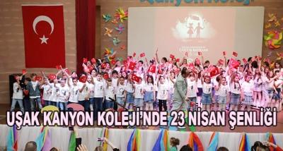 Uşak Kanyon Koleji'nde 23 Nisan Şenliği