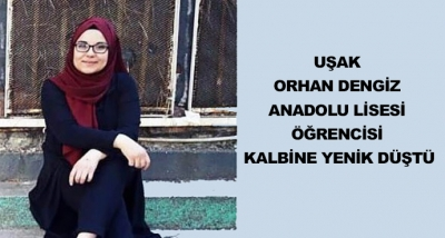 Uşak Orhan Dengiz Anadolu Lisesi Öğrencisi Kalbine Yenik Düştü
