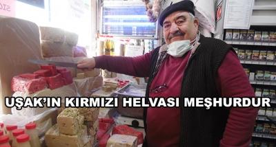 Uşak'ın Kırmızı Helvası Meşhurdur