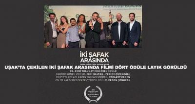 Uşak'ta Çekilen İki Şafak Arasında Filmi Dört Ödüle Layık Görüldü