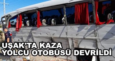 Uşak'ta Kaza Yolcu Otobüsü Devrildi