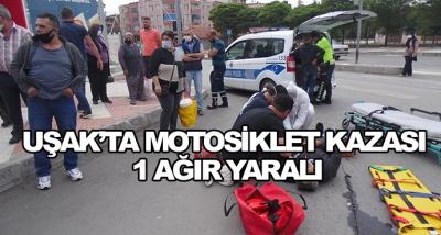 Uşak'ta Motosiklet Kazası: 1 Ağır Yaralı